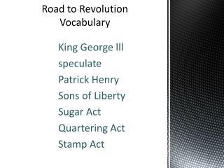 Road to  Revolution  Vocabulary