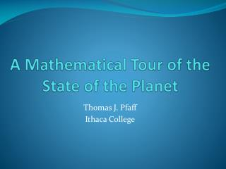 A Mathematical Tour of the State of the Planet