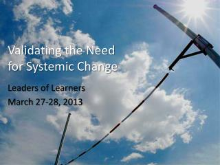 Validating the Need for Systemic Change