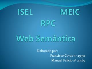 ISEL             MEIC            RPC