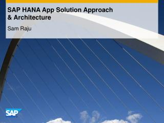 SAP HANA App Solution Approach  & Architecture