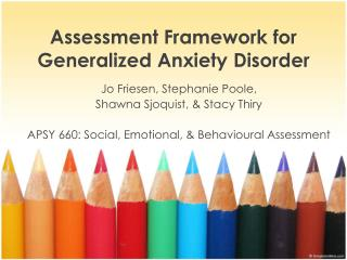 Assessment  Framework for Generalized Anxiety  Disorder