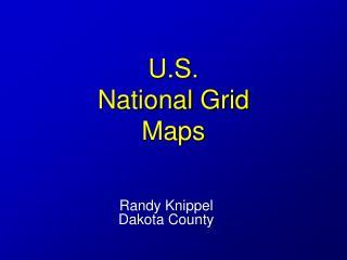U.S .  National Grid  Maps