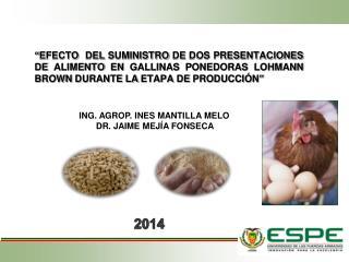 ING. AGROP. INES MANTILLA MELO        DR. JAIME  MEJÍA FONSECA