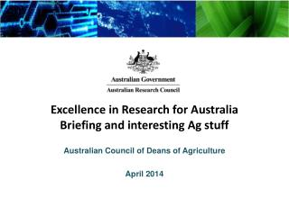 Excellence in Research for Australia Briefing and interesting Ag stuff