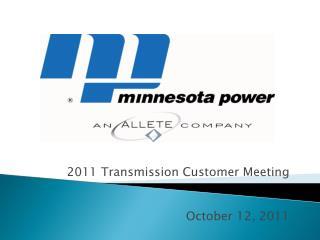 2011 Transmission Customer  Meeting October 12, 2011