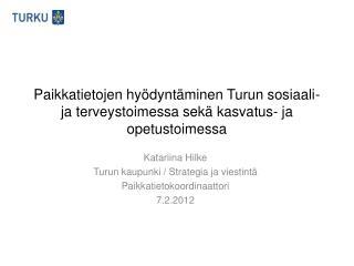 Paikkatietojen hyödyntäminen Turun sosiaali- ja terveystoimessa sekä kasvatus- ja opetustoimessa