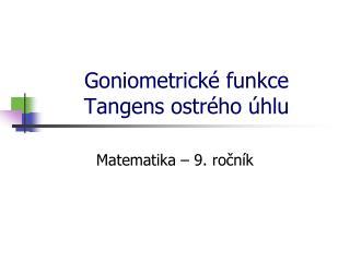 Goniometrické funkce Tangens ostrého úhlu