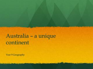Australia   a unique continent