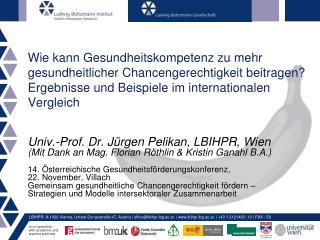 Univ.-Prof. Dr. J�rgen Pelikan, LBIHPR, Wien