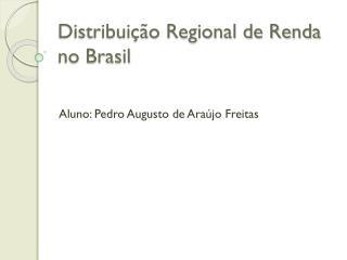 Distribuição Regional de Renda no Brasil
