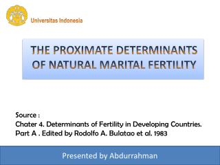 Source : Chater 4. Determinan ts  of Fertility in Developing Countries.