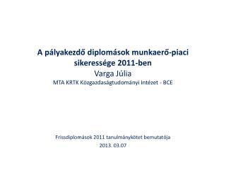 Frissdiplomások 2011 tanulmánykötet bemutatója 2013. 03.07
