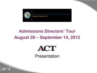 Admissions Directors� Tour August 28 � September 14, 2012 Presentation