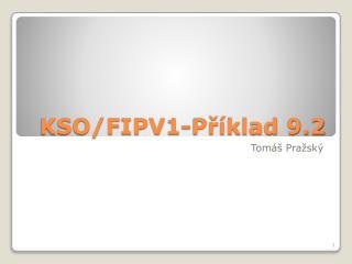 KSO/FIPV1-Příklad 9.2
