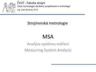 Analýza systému měření Measuring System Analysis