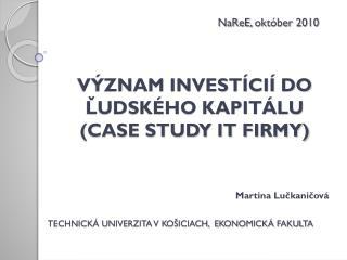 Význam investícií do ľudského kapitálu (Case Study IT firmy)