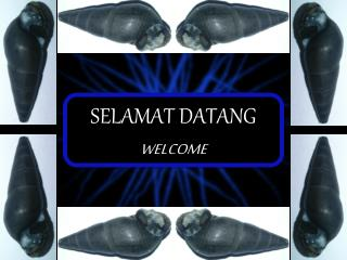 SELAMAT DATANG WELCOME