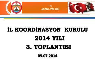 İL KOORDİNASYON  KURULU   2014 YILI 3.  TOPLANTISI
