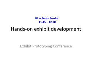 Hands-on exhibit development