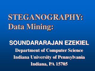 STEGANOGRAPHY:  Data Mining: