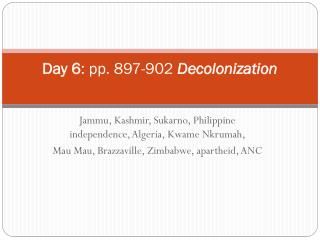 Day 6 : pp.  897-902  Decolonization