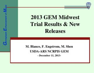 2013 GEM Midwest  Trial Results & New Releases