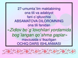 I. Mavzu:  Zidlov bo`g`lovchilari yordamida bog`langan qo`shma gaplar.