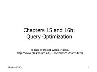 (Slides by Hector Garcia-Molina, www-db.stanford/~hector/cs245/notes.htm)