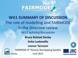 Bruce Rolstad Denby Anke Luekewille Leonor Tarrason FAIRMODE 4 th  Plenary, Norrkjoping Sweden