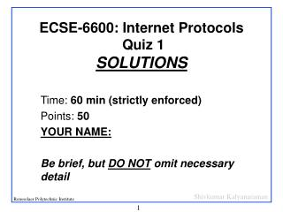 ECSE-6600: Internet Protocols  Quiz 1 SOLUTIONS