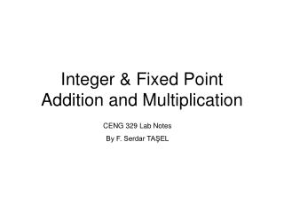 Integer & Fixed Point Addition and Multiplication