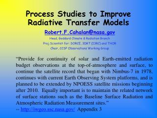Process Studies to Improve Radiative Transfer Models