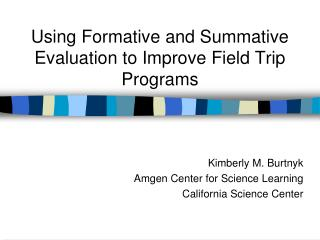 Using Formative and Summative Evaluation to Improve Field Trip Programs