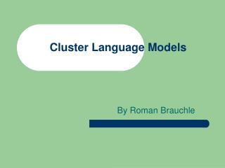 Cluster Language Models