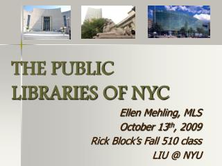 THE PUBLIC  LIBRARIES OF NYC