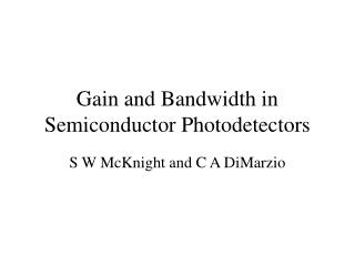 Gain and Bandwidth in Semiconductor Photodetectors