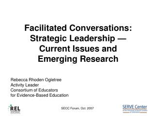Facilitated Conversations:  Strategic Leadership   Current Issues and Emerging Research