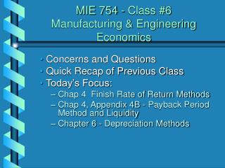 MIE 754 - Class #6  Manufacturing & Engineering Economics