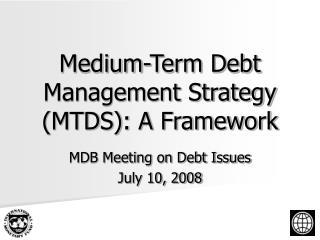 Medium-Term Debt Management Strategy MTDS: A Framework