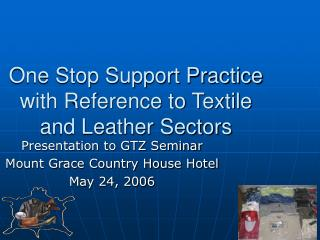 One Stop Support Practice with Reference to Textile and Leather Sectors