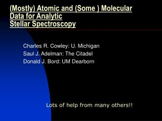 ( Mostly) Atomic and (Some ) Molecular Data for Analytic Stellar Spectroscopy