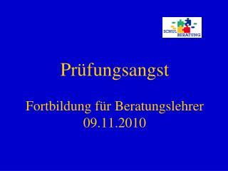 Prüfungsangst Fortbildung für Beratungslehrer 09.11.2010