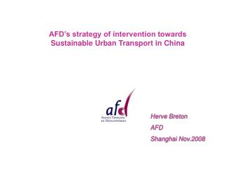 AFD's strategy of intervention towards Sustainable Urban Transport in China