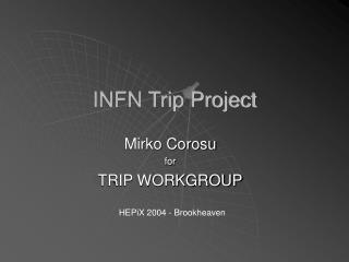 INFN Trip Project