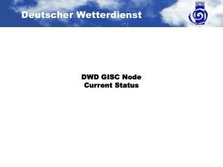 DWD GISC Node Current Status