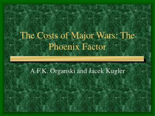 The Costs of Major Wars: The Phoenix Factor