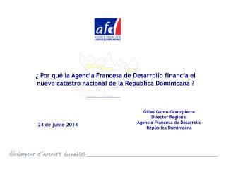 Gilles Genre-Grandpierre Director Regional Agencia Francesa de Desarrollo Répública Dominicana