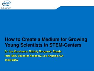 How to Create a Medium for Growing Young Scientists in STEM-Centers