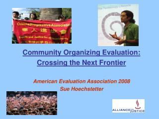 Community Organizing Evaluation:  Crossing the Next Frontier American Evaluation Association 2008